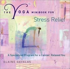 The Yoga Minibook for Stress Relief: A Specialized Program for a Calmer, Relaxed