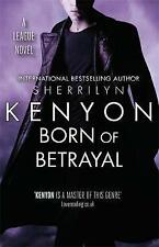 (Good)-Born of Betrayal (League) (Paperback)-Kenyon, Sherrilyn-0349402795