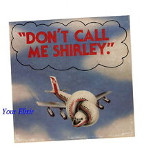 """AIRPLANE """"Dont Call Me Shirley."""" Leslie Nielsen Board RARE VINTAGE Sticker As Is"""