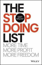 The Stop Doing List: More Time, More Profit, More Freedom: By Malouf, Matt
