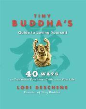 Tiny Buddha's Guide to Loving Yourself New Paperback Book Lori Deschene