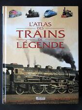 ATLAS  DES TRAINS DE LEGENDE -  EDITIONS ATLAS