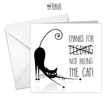 Funny, banter,Thank you for looking after [not killing] the cat. Greetings card.
