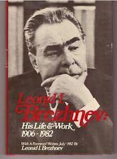 Leonid I. Brezhnev, His Life and Work