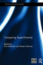 Ethnic and Racial Studies: Comparing Super-Diversity (2015, Hardcover)