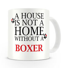 A House Is Not A Home Without A Boxer Mug