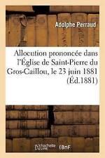 During prononcee dans l'eglise de Saint-Pierre du gros-Caillou, le 23...