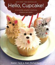 Hello Cupcake Cookbook Great Recipes & Playful Decorating by Karen Tack