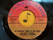 Clean Living ~ In Heaven There Is No Beer ~ 45's record ~ Novelty ~ 1972 Vg+