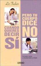 Cuando Quieres Decir Si Pero Tu Cuerpo Dice No/when You Want to Say-ExLibrary