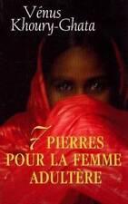 7 pierres pour la femme adultère.Venus KHOURY-GHATA.France Loisirs RD2