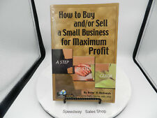 (s17) How to Buy and/or Sell a Small Business for Maximum  Profit . No disk