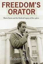 Freedom's Orator : Mario Savio and the Radical Legacy of the 1960s (2014,...
