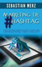Marketing De #Hashtag : Como Você Pode Encontrar Leitores e Clientes Com o...