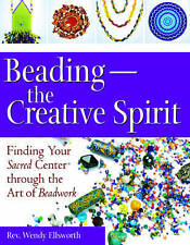 Beading―The Creative Spirit: Finding Your Sacred Center through the Art of Beadw