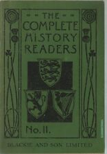 The Complete History Readers No. II Blackie and Son Limited - Old school Text