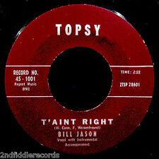 BILL JASON-T'aint Right & This Must Be The Place-Rare Teen Rock 45-TOPSY #1001
