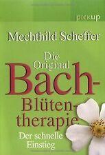 Die Original Bach-Blüten-Therapie: Der schnelle Ein... | Buch | Zustand sehr gut