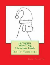 Portuguese Water Dog Christmas Cards : Do It Yourself by Gail Forsyth (2015,.
