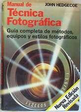 MANUAL DE TÉCNICA FOTOGRÁFICA GUÍA COMPLETA DE MÉTODOS, EQUIPOS Y ESTILOS - VER
