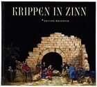 Krippen in Zinn Christmas cribs in pewter by Hanns Neef e.a. - German Edition