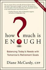 How Much Is Enough: Balancing Today's Needs with Tomorrow's Retirement-ExLibrary