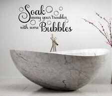 SOAK ALL YOUR TROUBLES AWAY BATHROOM VINYL DECOR DECAL WALL  ART BATH WORDS