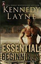 NEW Essential Beginnings: Surviving Ashes, Book One by Kennedy Layne