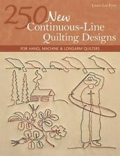 250 New Continuous-Line Quilting Designs : For Hand, Machine and Longarm Quilter