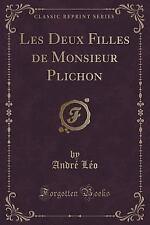Les Deux Filles de Monsieur Plichon (Classic Reprint) by Andre Leo (2016,...