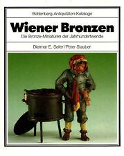 Wiener Bronzen Die Bronze Miniaturen der Jahrhundertwende Battenberg Buch Seiler