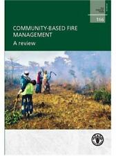 Community-Based Fire Management: A Review (FAO Forestry Papers), , Food and Agri