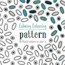 Calming Colouring - Pattern : 80 Blissful Patterns Adult Coloring Book New!
