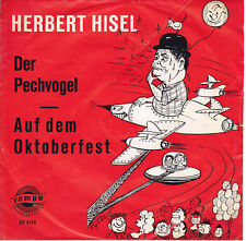 "Herbert Hisel Der Pechvogel / Auf dem Oktoberfest Single Vinyl 7"" Tempo 4155 VG"