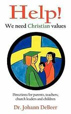 Help! We Need Christian Values : Directions for parents teachers church...