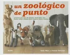 USED (LN) Un zoológico de punto: Proyectos para tejer 25 animales, desde lobos,