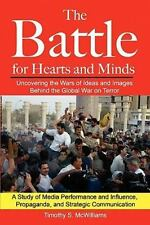 The Battle for Hearts and Minds Uncovering the Wars of Ideas and Images...