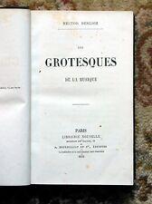 1859 HECTOR BERLIOZ - LES GROTESQUES DE LA MUSIQUE First Edition PARIS
