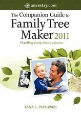 The Companion Guide to Family Tree Maker 2011 by Tana Pedersen (2011, Hardcover)