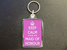 KEEP CALM YOU'RE OUR MAID OF HONOUR KEYRING BAG TAG GIFT WEDDING FAVOUR