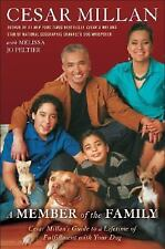 A MEMBER of the FAMILY: Cesar Millan's Guide to a Lifetime of Fulfillment with
