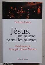 ) Jésus un pauvre parmi les pauvres - évangile de St Mathieu - Ghislain Lafont