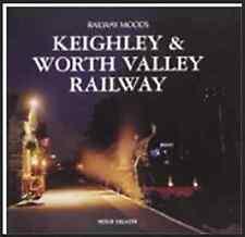 Railway Moods: The Keighley and Worth Valley Railway by Mike Heath (Hardback,...