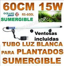 TUBO 60CM SUMERGIBLE LUZ BLANCA ACUARIO PLANTADO 15W fluorescente plantas pecera
