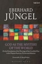 God As the Mystery of the World : On the Foundation of the Theology of the...