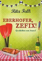 Rita Falk - Eberhofer, Zefix! / ab 21.09.18 lieferbar