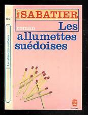 """Robert Sabatier : Les allumettes suédoises - N° 5876 """"  Le Livre de Poche"""