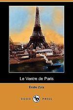 Le Ventre de Paris (Dodo Press) (Paperback or Softback)