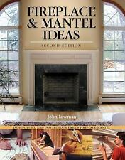 Fireplace & Mantel Ideas, 2nd edition: Build, Design and Install Your -ExLibrary