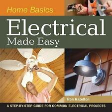 Home Basics - Electrical Made Easy: A Step-by-Step Guide for Common Electrical